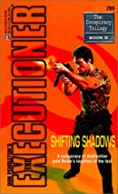 Shifting Shadows (The Executioner Featuring, No. 269: The Conspiracy Trilogy, Book 2)