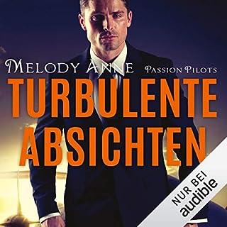 Turbulente Absichten     Passion Pilots 1              Autor:                                                                                                                                 Melody Anne                               Sprecher:                                                                                                                                 Corinna Dorenkamp                      Spieldauer: 7 Std. und 40 Min.     371 Bewertungen     Gesamt 4,3