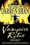 Vampire Rites Trilogy: Books 4 - 6 (The Saga of Darren Shan)