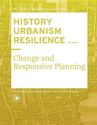 History Urbanism Resilience Volume 03: Change and Responsive Planning