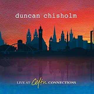 duncan chisholm celtic connections