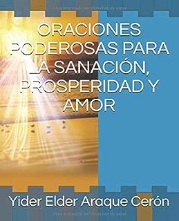ORACIONES PODEROSAS PARA LA SANACIÓN, PROSPERIDAD Y AMOR (Spanish Edition)
