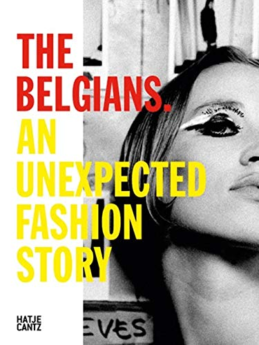 The Belgians. An Unexpected Fashion Story