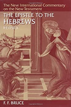 The Epistle to the Hebrews (The New International Commentary on the New Testament) by [F. F. Bruce]