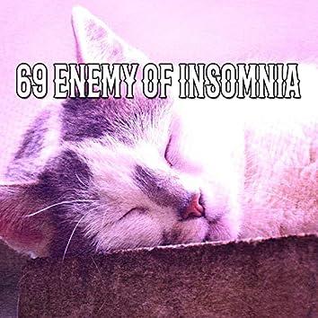 69 Enemy Of Insomnia