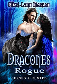 Dracones Rogue: Dark Wolf, Fallen Angel, Vampire and Dragon Shifter Paranormal Fantasy Romance (Cursed & Hunted Book 5) by [Sheri-Lynn Marean]