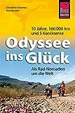 Odyssee ins Glück - Als Rad-Nomaden um die Welt: 10 Jahre, 160.000 km und 5 Kontinente (Edition Reise Know-How)