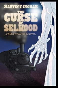 The Curse of Selwood (West of the Warlock Book 2) by [Martin T Ingham]