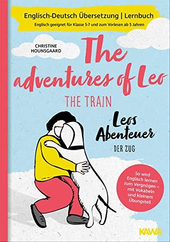 Zweisprachiges Buch deutsch englisch: Leos Abenteuer - der Zug | The adventures of Leo - the train | Deutsch Englisch Kinderbuch, bilinguale Erziehung, bilingualer Unterricht