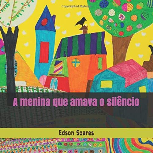 A menina que amava o silêncio (Portuguese Edition)