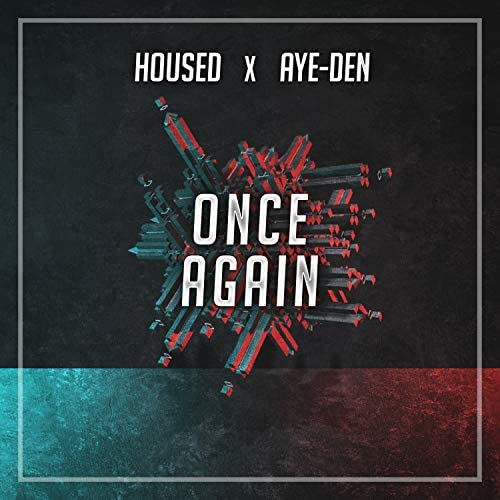 Aye-Den feat. Housed