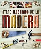 La Madera (Atlas Ilustrado)
