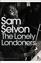 The Lonely Londoners (Penguin Modern Classics) by Sam Selvon (2006-07-27)