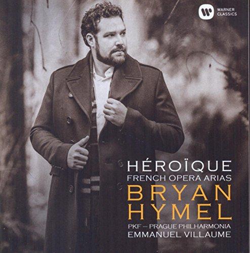 Bryan Hymel: Heroique - French Opera Arias