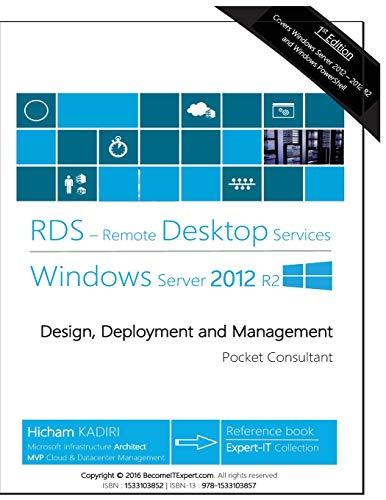 Remote Desktop Services Windows Server 2012 R2: Design, Deployment and Management (RDS Pocket Consultant, Band 1)