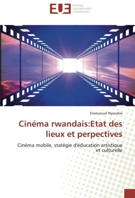 脚山積みの意気揚々Cinema Rwandais: Etat Des Lieux Et Perpectives