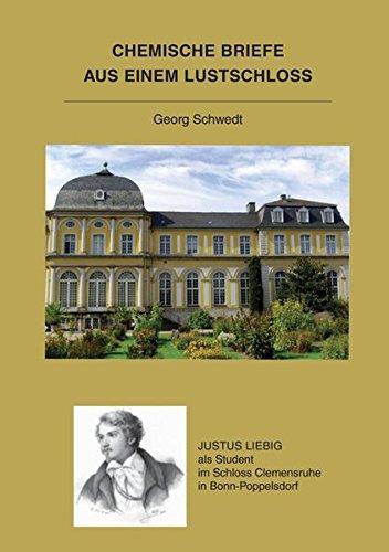 Chemische Briefe aus einem Lustschloss: Justus Liebig als Student im Schloss Clemensruhe in Bonn-Poppelsdorf