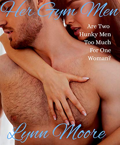 Her Gym Men: Are Two Hunky Men Too Much For One Woman? (Her Men Book 1) (English Edition)
