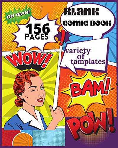 blank comic book 156 pages variety of tamplates oh yeah! wow! bam! pow!: Blank Comic Book: Draw Your Own Comics - 156 Pages of Fun and Unique ... and Adults to Unleash Creativity Paperback