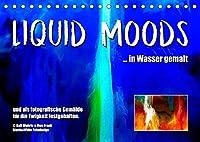 Liquid Moods (Tischkalender 2022 DIN A5 quer): In Wasser gemalt und fuer die Ewigkeit als Gemaelde fotografisch festgehalten. (Monatskalender, 14 Seiten )