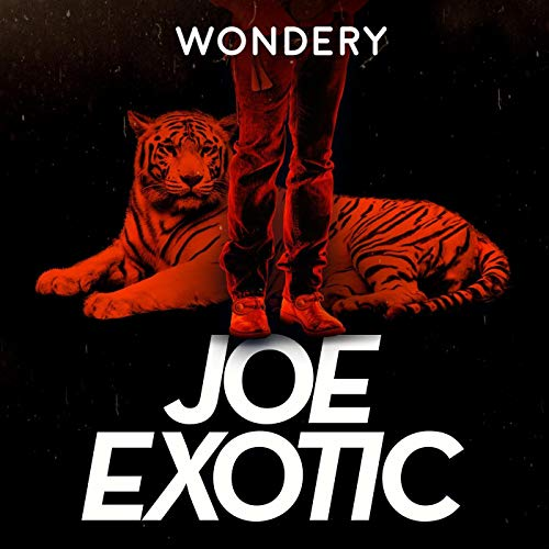 Joe Exotic: Tiger King (Ad-free) Podcast By Wondery cover art