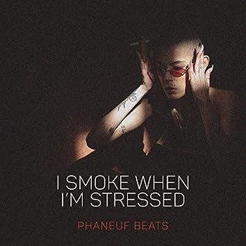 I smoke when I'm stressed