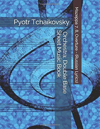Pyotr Tchaikovsky - Mazeppa 7, 8, Overture - (Russian Lyrics) - Orchestra: Double Base Sheet Music Book