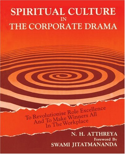 Spiritual Culture in The Corporate Drama: To Revolutionise Role Excellence And To Make Winners All In The Workplace