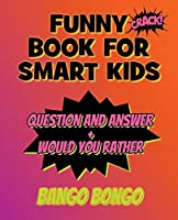 Funny Book for Smart Kids - Question and Answer + Would You Rather: Tricky Questions and Challenging Brain Teasers For Children That Even Teens and Adults Will ... Game Book With Answers - Top Gift Ideas) - OVER 120 ILLUSTRATED pages
