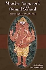 Mantra Yoga and the Primal Sound: Secret of Seed (Bija) Mantras Kindle Edition