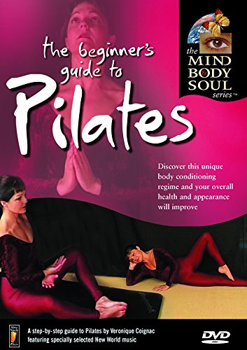 Coignac, Veronique - The Beginners Guide To Pilates