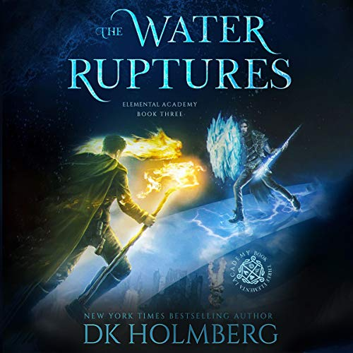 The Water Ruptures: An Elemental Warrior Series Audiobook By D.K. Holmberg cover art