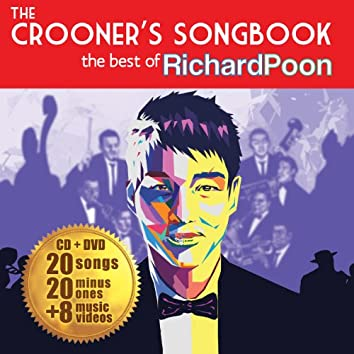 The Crooner's Songbook: The Best Of Richard Poon