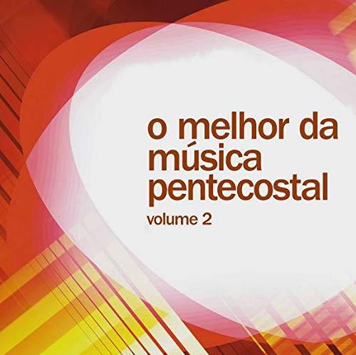 O Melhor Da Música Pentecostal (Volume 2) [CD]
