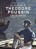 Théodore Poussin, Récit complet Tome 4 - La maison dans l'île