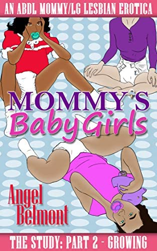 Mommy s Baby Girls Part 2 An ABDL Mommy Little Lesbian Erotica Mommy s Baby Girls The Study product image
