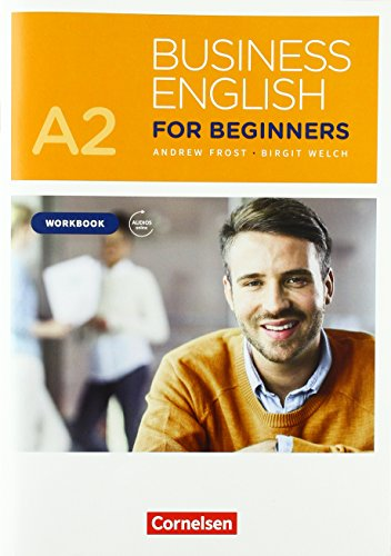 Business English for Beginners - New Edition - A2: Workbook - Mit PagePlayer-App inkl. Audios