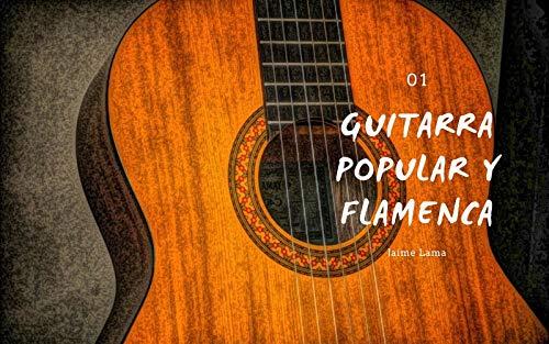 GUITARRA POPULAR Y FLAMENCA 1 (Spanish Edition)