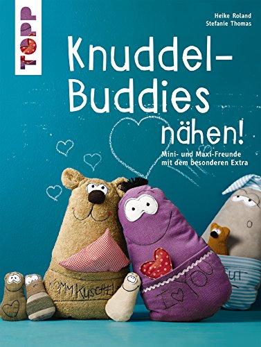 Knuddel-Buddies nähen!: Mini- und Maxi-Freunde mit dem besonderen Extra. (kreativ.kompakt.)