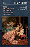The Selected Works of Henry James, Vol. 07 (of 36): The Awkward Age; The Reverberator (Papersky Classics)
