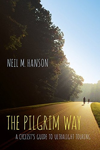 The Pilgrim Way: A Cyclists Guide to Ultralight Touring