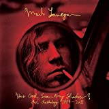 Has God Seen My Shadow: An Anthology 1989-2011 by MARK LANEGAN