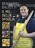 il re della sfoglia. ottanta gustose ricette, tradizionali e innovative, a base di pasta fresca. ediz. a colori
