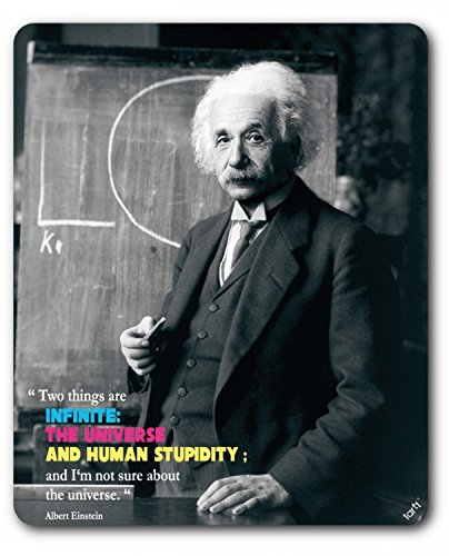 1art1 Albert Einstein - Two Things Are Inifinite, The Universe and Human Stupidity Mauspad 23 x 19 cm