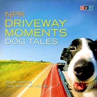 NPR Driveway Moments Dog Tales cover art