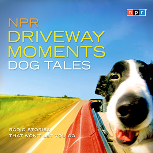 NPR Driveway Moments Dog Tales  By  cover art