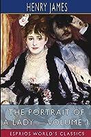 The Portrait of a Lady - Volume 1 (Esprios Classics)