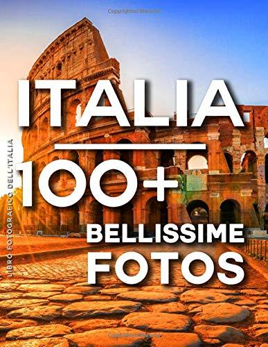 Libro Fotografico Dell'italia: 100 Bellissime Foto In Questo Fantastico Fotolibro