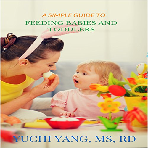 A Simple Guide to Feeding Babies and Toddlers audiobook cover art