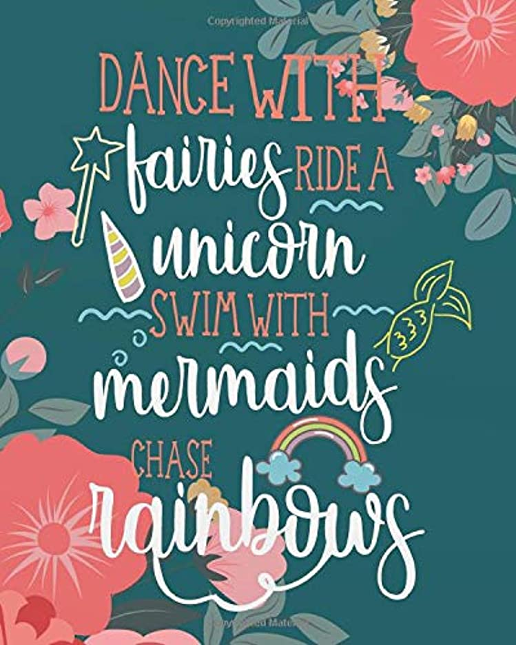 解く道路を作るプロセスディレクターDance with fairies ride a unicorn swim with  mermaids chase rainbow: Dance Teacher's Academic Lesson Planner  Calendar Schedule Organizer and Journal  Notebook  8 x 10 inches, 138 pages  (August 2019 - July 2020) (Dance Teacher Planning and Record Book 2019-2020 Series)